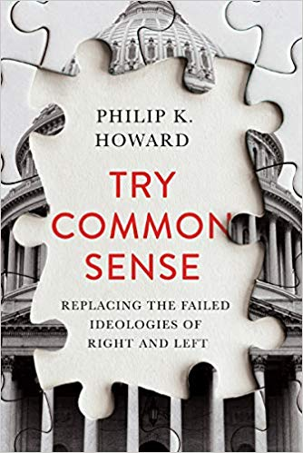 Try Common Sense by Philip K. Howard