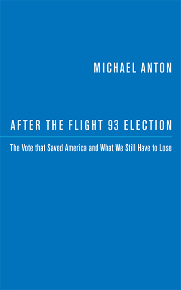 After the Flight 93 Election by Michael Anton