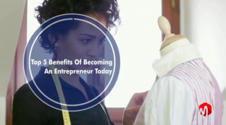 Top 5 Benefits Of Becoming An Entrepreneur Today